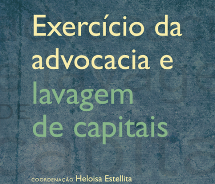 Editora FGV Lança Obra Sobre O Exercício Da Advocacia E A Lavagem De Capitais